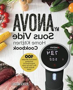 My ANOVA Sous Vide Home Kitchen Cookbook: 100 Delicious Reci